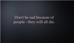 Sad Quotes About Death Tumblr Die, life, sad, true, death,