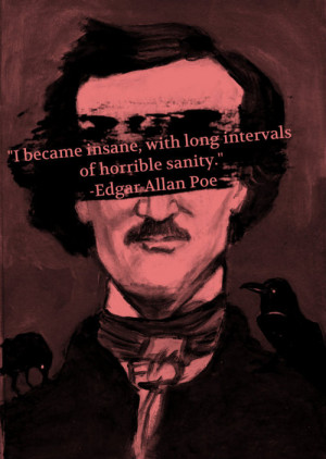 """became insane, with long intervals of horrible sanity."""""""