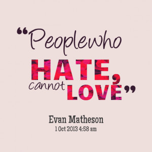 Quotes Picture: people who hate, can not love