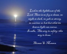 Yaquina Head Lighthouse with quote from President Thomas S. Monson.