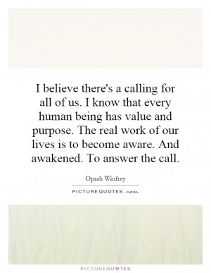 ... is to become aware. And awakened. To answer the call Picture Quote #1