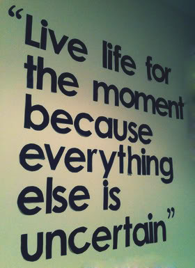 Live For The Moment Quotes & Sayings