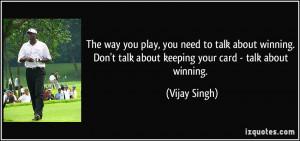 More Vijay Singh Quotes