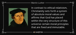 In contrast to ethical relativism, Christianity sets forth a system of ...