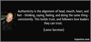 Authenticity is the alignment of head, mouth, heart, and feet ...