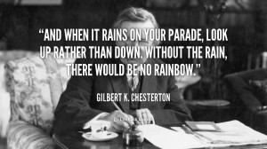 quote-Gilbert-K.-Chesterton-and-when-it-rains-on-your-parade-3852.png