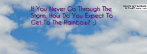 if you never go through the storm , Pictures , how do you expect to ...