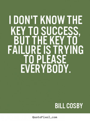 Don 39 t Know the Key to Success Quote