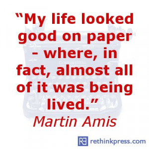 Quotes About Writing | Martin Amis | Writing Quotes
