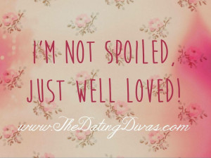 not spoiled, just well loved! Life Quotes, Well Maybe A, Saris ...