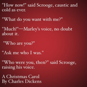 My Favorite Quotes from A Christmas Carol #14 – Ask me who I was…