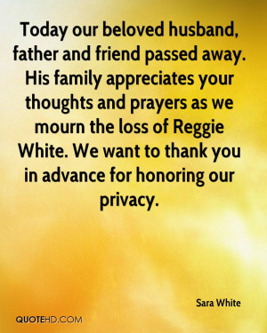 ... loss of Reggie White. We want to thank you in advance for honoring our