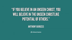quote-Anthony-Burgess-if-you-believe-in-an-unseen-christ-43197.png