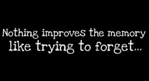 Nothing Improves The Memory