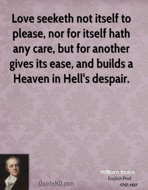 Love seeketh not itself to please, nor for itself hath any care, but ...