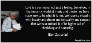 Love is a command, not just a feeling. Somehow, in the romantic world ...