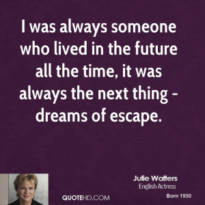 Julie Walters Dreams Quotes