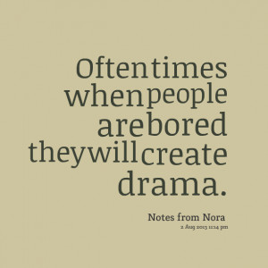Quotes About People Creating Drama