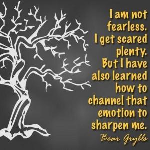 Bear Grylls quote.