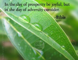 ... Of Prosperity Be Joyful,But In The Day Of Adversity Consider. - Bible