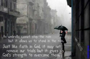 ... Graphics > God Quotes > an umbrella cannot stop the rain Graphic