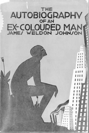 James Weldon Johnson Autobiography of an Ex Colored Man