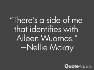 nellie mckay quotes there s a side of me that identifies with aileen ...