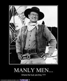 john wayne quote mr manly man more john wayne quotes