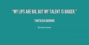 File Name : quote-Fantasia-Barrino-my-lips-are-big-but-my-talent ...