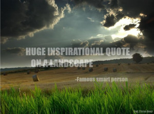 Huge inspirational quote on a landscape by a famous smart person