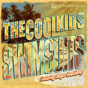 » Blog Archive » The Cool Kids - Swimsuits Feat Mayer Hawthorne