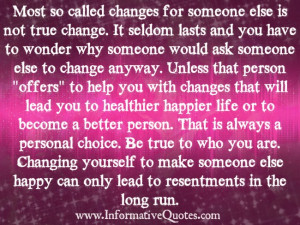 Changing myself for others happiness lead to resentment.
