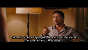 Go Back > Gallery For > The Ugly Truth Movie Quotes