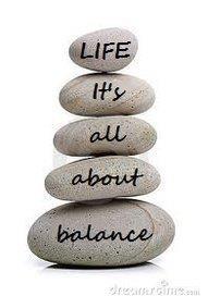 Balance your life.
