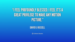 quote-David-O.-Russell-i-feel-profoundly-blessed-i-feel-its-211476.png