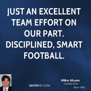 Just an excellent team effort on our part. Disciplined, smart football ...