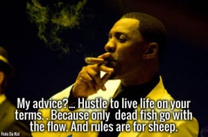 My advice?... hustle to live life on your terms. . because only dead ...