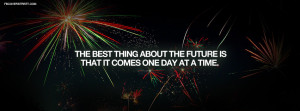 The Best Thing About The Future Quote Facebook Cover
