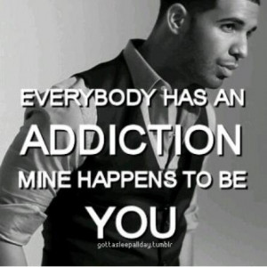 Love Addiction Quotes And Sayings