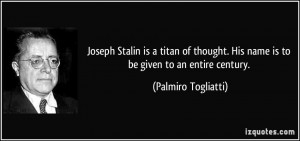 Joseph Stalin is a titan of thought. His name is to be given to an ...