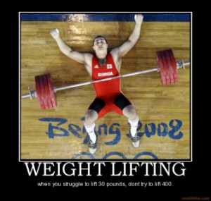 WEIGHT LIFTING - when you struggle to lift 30 pounds, dont try to lift ...
