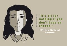 William Wallace - Braveheart - Epic fail quotes More