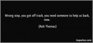 More Rob Thomas Quotes