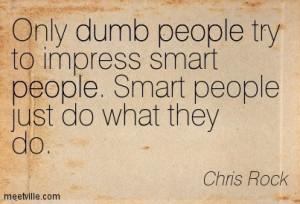 Quotation-Chris-Rock-dumb-people-Meetville-Quotes-238192
