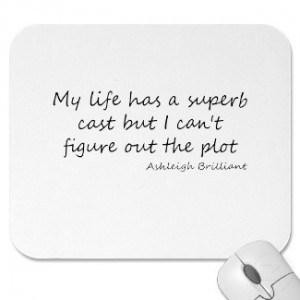 My life has a superb cast- My life quotes, live my life quotes