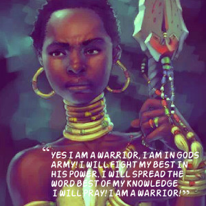 Quotes Picture: yes i am a warrior, i am in gods army! i will fight my ...