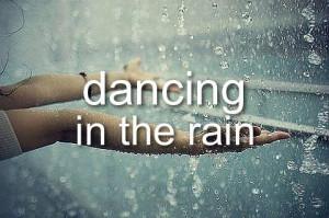 amazing, dancing, girl, pretty, quote, rain, text