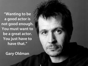 Gary Oldman #acting #quotes #actors #batman #movies #famous