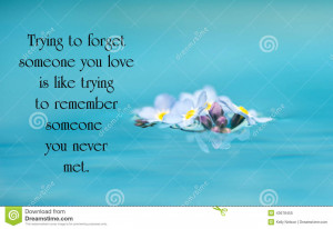 Inspirational quote on love by an unknown author with beautiful forget ...
