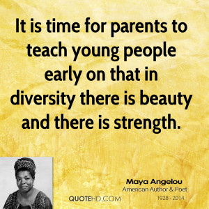 maya-angelou-maya-angelou-it-is-time-for-parents-to-teach-young.jpg
